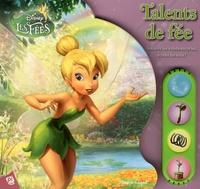 Veronica Wagner et  The Disney Storybook Art Team - Talens de fée - Disney les Fées.