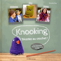 Veronika Hug - Knooking - Tricotez au crochet !.