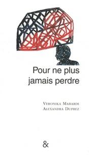 Veronika Mabardi et Alexandra Duprez - Pour ne plus jamais perdre.