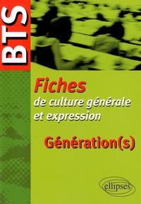 Véronique Aglietti et Bruno Avitabile - Génération(s) - BTS, Fiches de culture générale et expression.