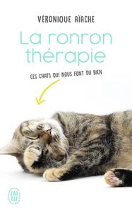 Véronique Aïache - La ronron-thérapie - Ces chats qui nous guérissent....