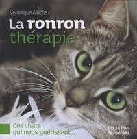 Véronique Aïache - La ronron thérapie - Ces chats qui nous guérissent.... 1 CD audio