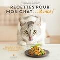 Véronique Aïache et Laura Zuili - Recettes pour mon chat... et moi !.