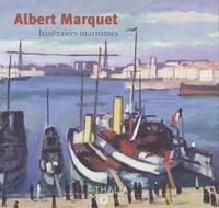 Véronique Alemany et Hélène Bayou - Albert Marquet - Itinéraires maritimes.