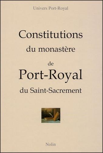 Véronique Alemany et Jean Lesaulnier - Constitutions du monastère de Port-Royal du Saint-Sacrement.