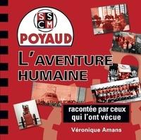 Veronique Amans - Poyaud 1 : Poyaud - t01 - poyaud, l'aventure humaine - raconte par ceux qui l'ont vecue - raconté par ceux qui l'ont vécue.