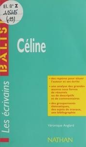 Véronique Anglard - Céline - Des repères pour situer l'auteur et ses écrits....