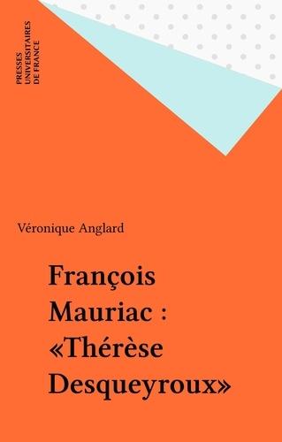 François Mauriac. Thérèse Desqueyroux