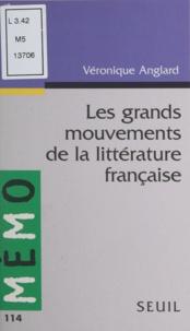 Véronique Anglard - Les grands mouvements de la littérature française.