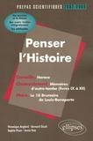 Véronique Anglard et Sophie Picon - Penser l'Histoire - Prépas scientifiques 2007-2009 ; L'épreuve de français.