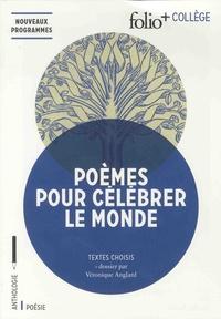 Véronique Anglard - Poèmes pour célébrer le monde.