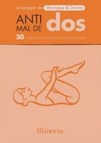 Véronique et  Davina - Anti-mal de dos - 50 cartes pour s'exercer tous les jours.