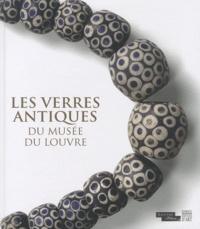 Véronique Arveiller-Dulong et Marie-Dominique Nenna - Les verres antiques du musée du Louvre - Tome 3, Parures, instruments et éléments d'incrustation.