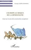 Véronique Auzépy-Chavagnac - L'Europe au risque de la démocratie - Essai sur le sens de la construction européenne.