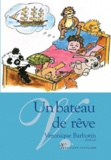 Véronique Barbotin - Un bateau de rêve.