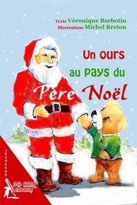 Véronique Barbotin et Michel Breton - Un ours au pays du Père Noël.