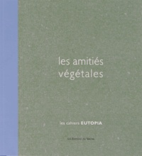 Véronique Barcelo - Les amitiés végétales.