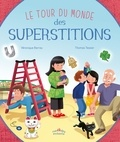 Véronique Barrau et Thomas Tessier - Le tour du monde des superstitions.