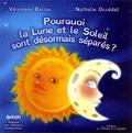 Véronique Barrau et Nathalie Occédat - Pourquoi la lune et la soleil sont désormais séparés ?.