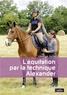 Véronique Bartin - L'équitation par la technique Alexander.