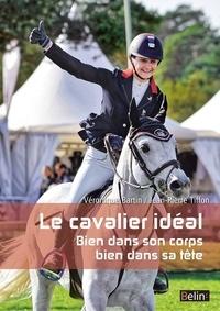Véronique Bartin - Le cavalier idéal - Bien dans son corps bien dans sa tête.