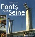 Véronique Baud - Ponts sur Seine - 2000 ans d'histoires le long du fleuve.