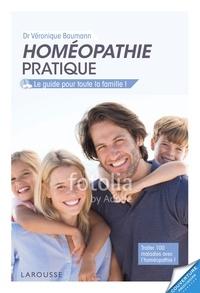 Véronique Baumann - Homéopathie pratique - Le guide pour toute la famille.