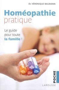 Véronique Baumann - Homéopathie pratique - Le guide pour toute la famille !.