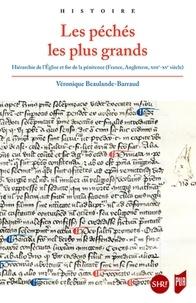 Véronique Beaulande-Barraud - Les péchés les plus grands - Hiérarchie de l'Eglise et for de la pénitence (France, Angleterre, XIIIe-XVe siècle).