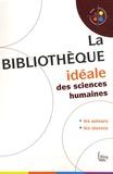 Véronique Bedin et M Fournier - La bibliothèque idéale des sciences humaines.