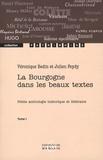 Véronique Bedin et Julien Feydy - La Bourgogne dans les beaux textes - Petite anthologie historique et littéraire Tome 1.