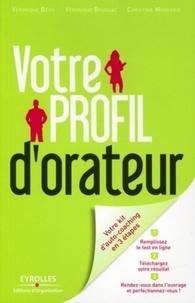 Véronique Bédu et Christine Monerris - Votre profil d'orateur - Prenez enfin du plaisir à prendre la parole en public !.
