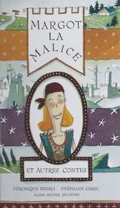 Véronique Beerli et Stéphane Girel - Margot la Malice et autres contes - Huit héroïnes d'ici et d'ailleurs.