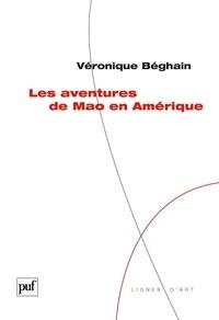 Véronique Béghain - Les aventures de Mao en Amérique.