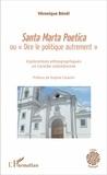 """Véronique Bénéï - Santa Marta Poetica ou """"Dire le politique autrement"""" - Explorations ethnographiques en Caraïbe colombienne."""