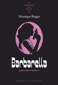 Véronique Bergen - Barbarella - Une Space Oddity.
