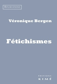 Véronique Bergen - Fétichismes.