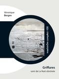 Véronique Bergen - Griffures - Suivi de La Nuit Obstinée.