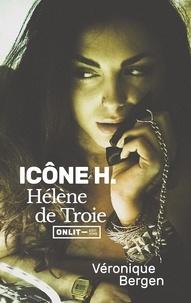 Véronique Bergen - Icône H. - Hélène de Troie.