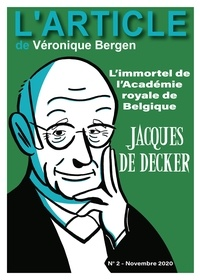 Véronique Bergen et Hugues Hausman - Jacques De Decker : - L'immortel de l'Académie royale de Belgique.