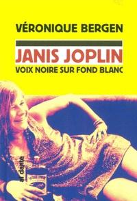 Véronique Bergen - Janis Joplin - Voix noire sur fond blanc.