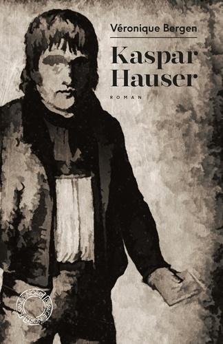 Kaspar Hauser. Ou la phrase préférée du vent