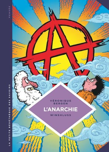 L'anarchie. Théories et pratiques libertaires