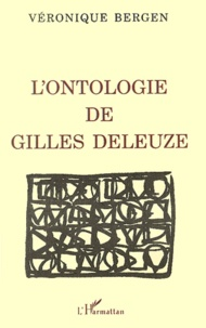 Véronique Bergen - L'ontologie de Gilles Deleuze.