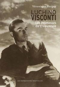 Véronique Bergen - Luchino Visconti - Les promesses du crépuscule.