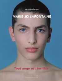 Véronique Bergen et Marie-Jo Lafontaine - Marie-Jo Lafontaine - Tout ange est terrible.
