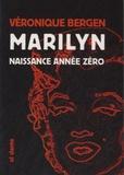 Véronique Bergen - Marilyn, naissance année zéro.