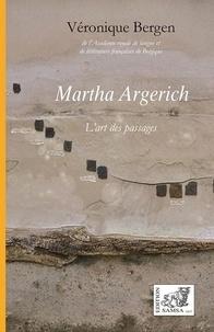 Véronique Bergen - Martha Argerich - L'art des passages.