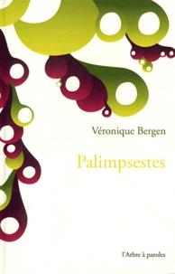 Véronique Bergen - Palimpsestes.