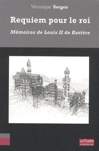 Véronique Bergen - Requiem pour le roi - Mémoires de Louis II de Bavière.